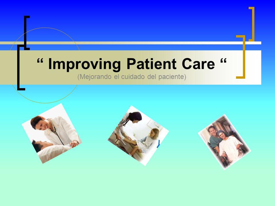 Improving Patient Care (Mejorando el cuidado del paciente)