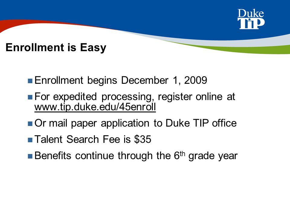 Enrollment is Easy Enrollment begins December 1, 2009
