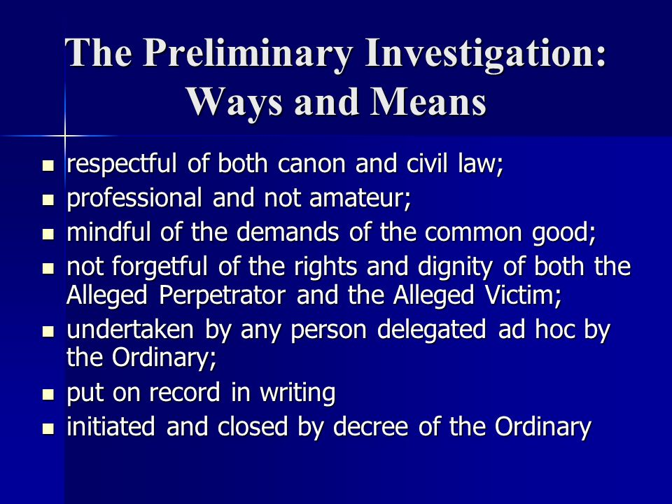 The Preliminary Investigation: Ways and Means