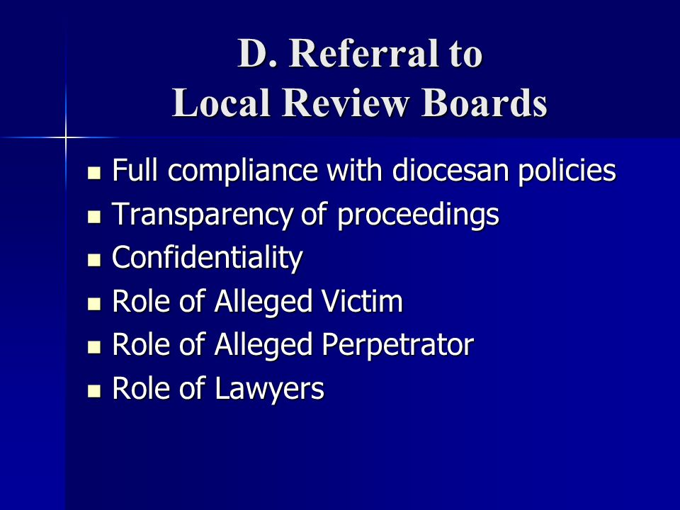 D. Referral to Local Review Boards