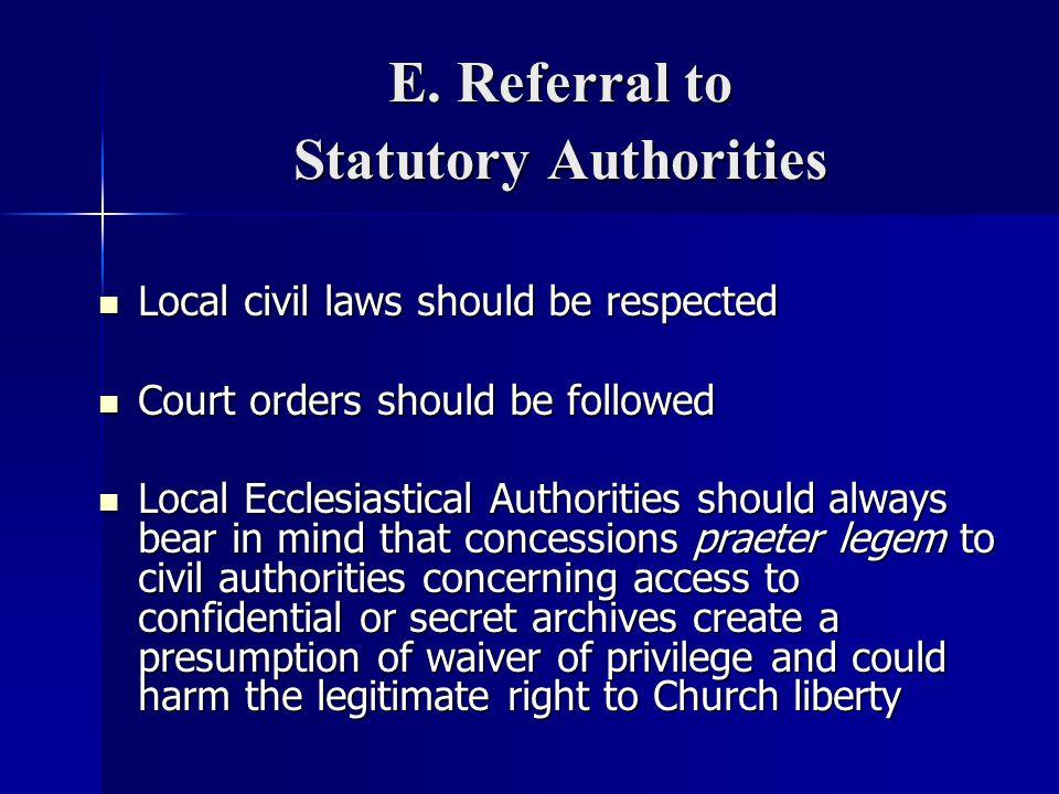 E. Referral to Statutory Authorities