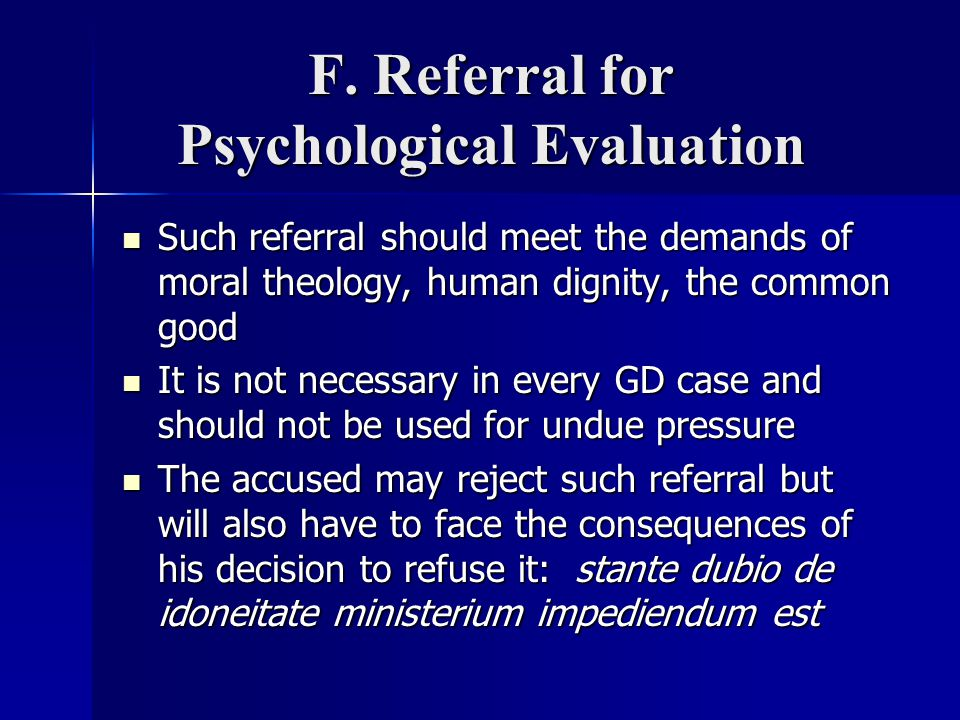 F. Referral for Psychological Evaluation