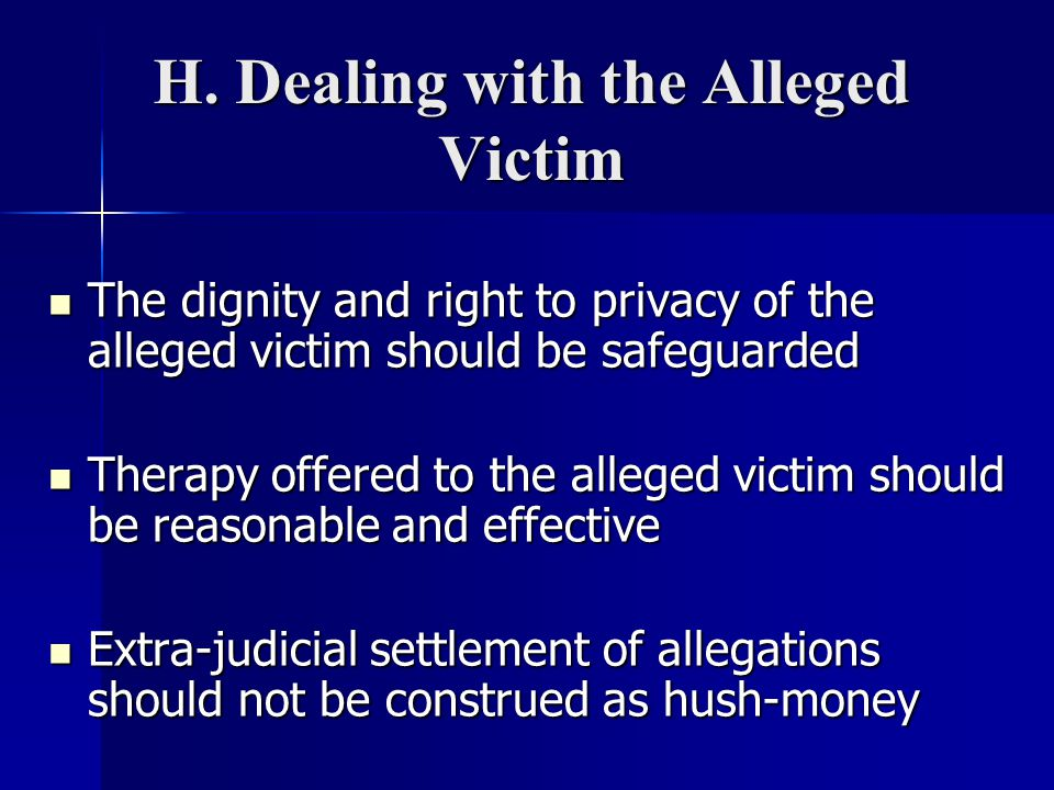 H. Dealing with the Alleged Victim