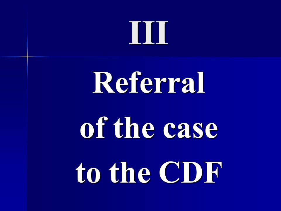 III Referral of the case to the CDF