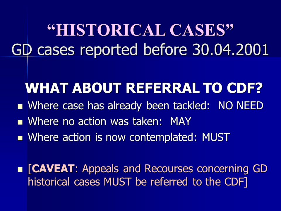 HISTORICAL CASES GD cases reported before 30.04.2001