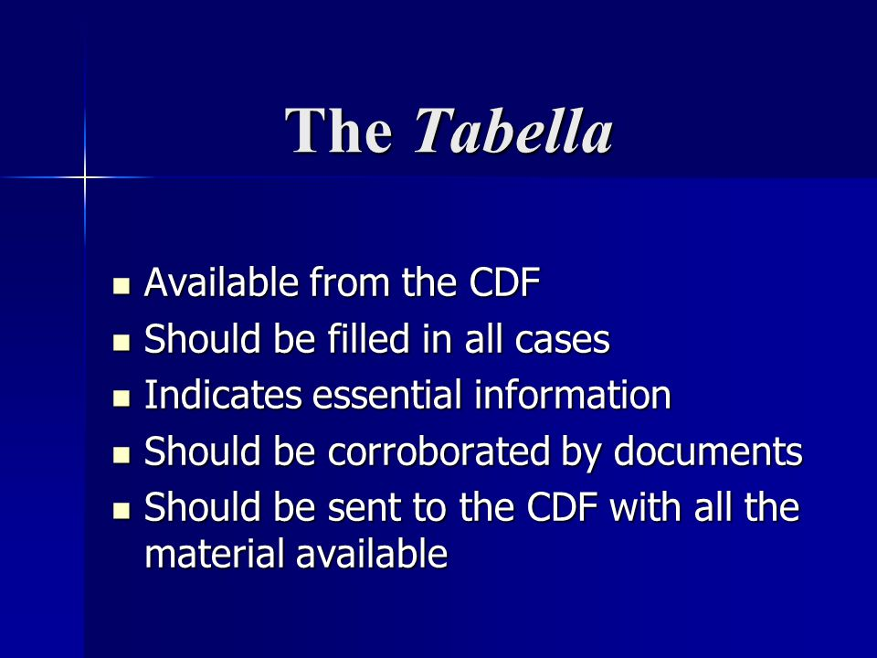 The Tabella Available from the CDF Should be filled in all cases