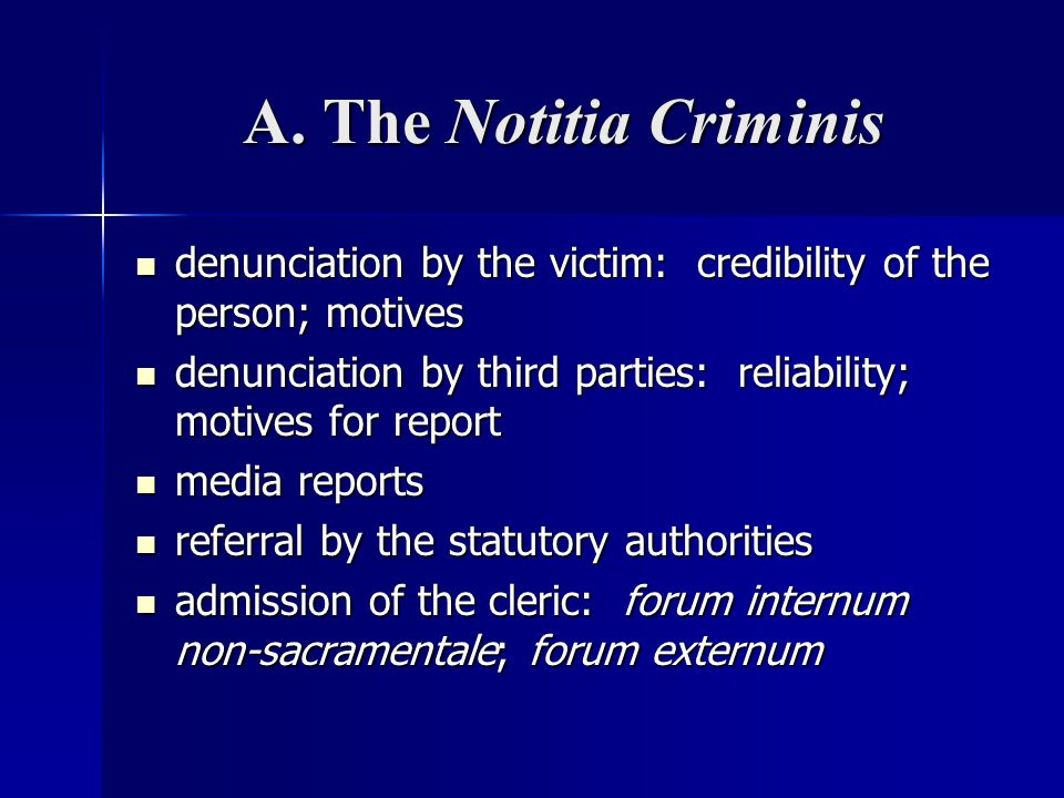 A. The Notitia Criminis denunciation by the victim: credibility of the person; motives.
