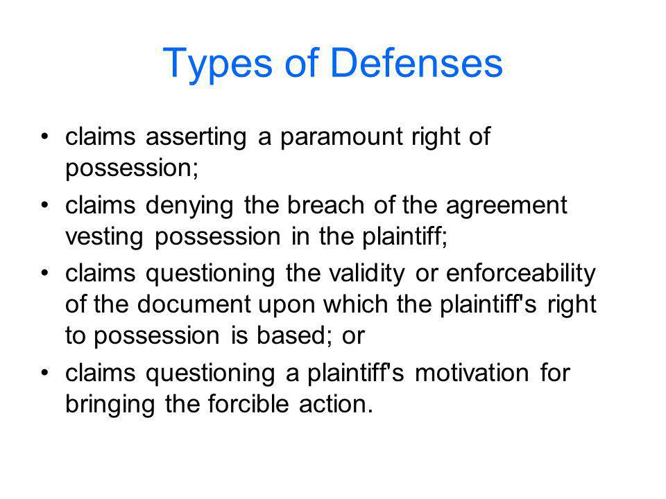 Types of Defenses claims asserting a paramount right of possession;