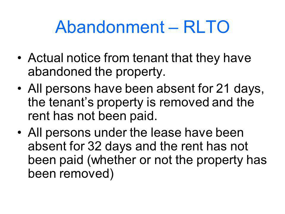 Abandonment – RLTO Actual notice from tenant that they have abandoned the property.