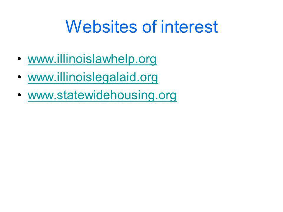 Websites of interest www.illinoislawhelp.org www.illinoislegalaid.org