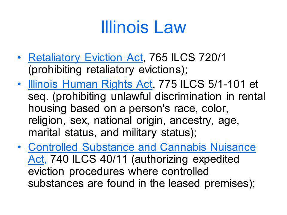 Illinois Law Retaliatory Eviction Act, 765 ILCS 720/1 (prohibiting retaliatory evictions);