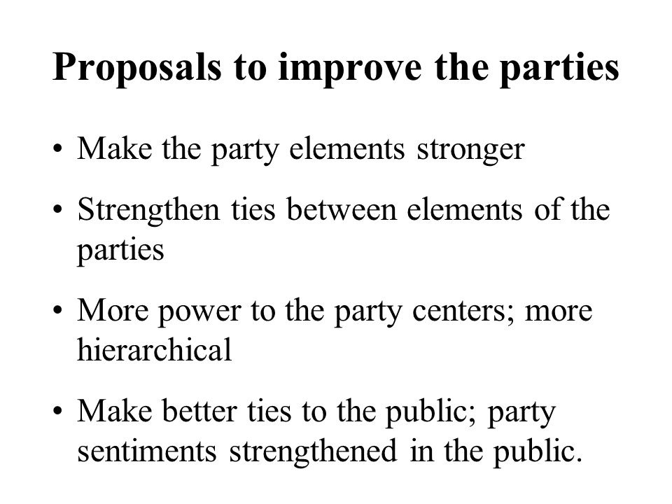 Proposals to improve the parties