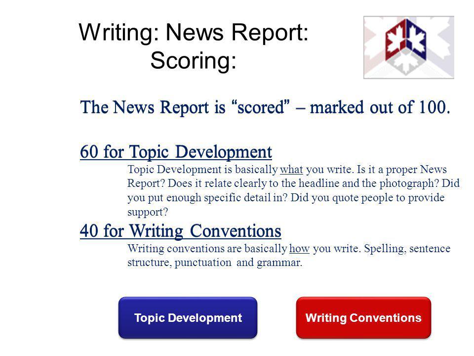 Writing: News Report: Scoring: