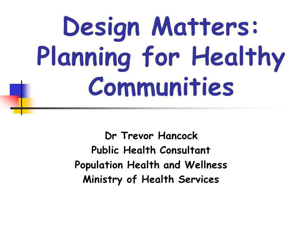Design Matters: Planning for Healthy Communities