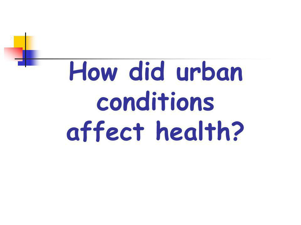 How did urban conditions affect health