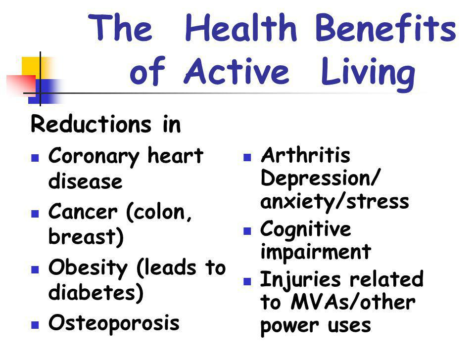 The Health Benefits of Active Living