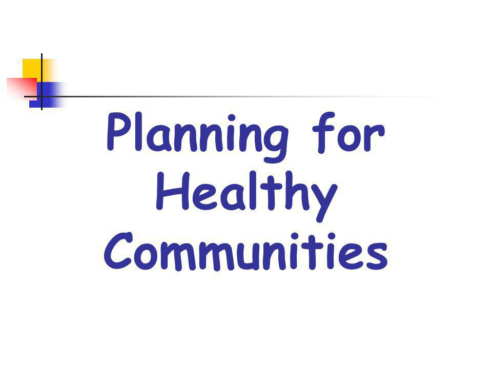Planning for Healthy Communities