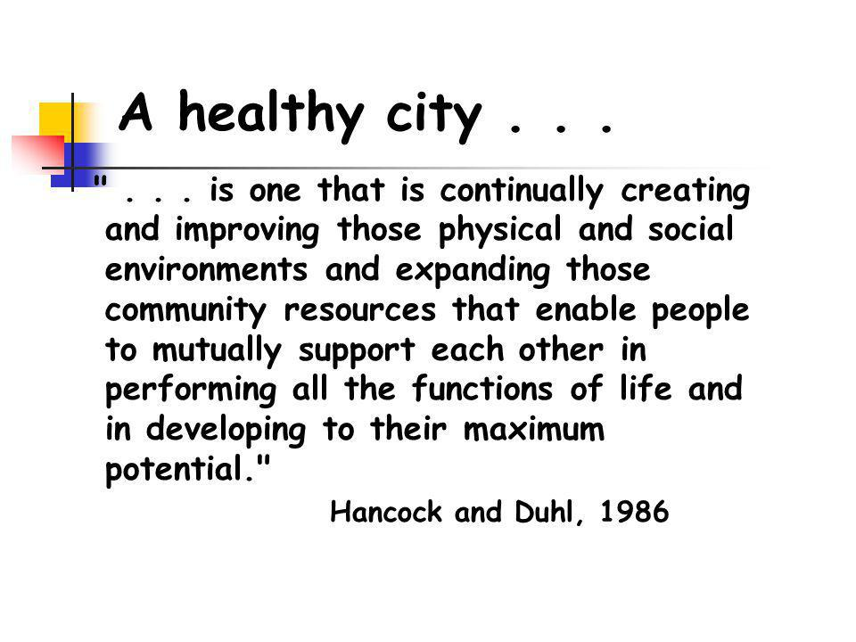 A healthy city . . .