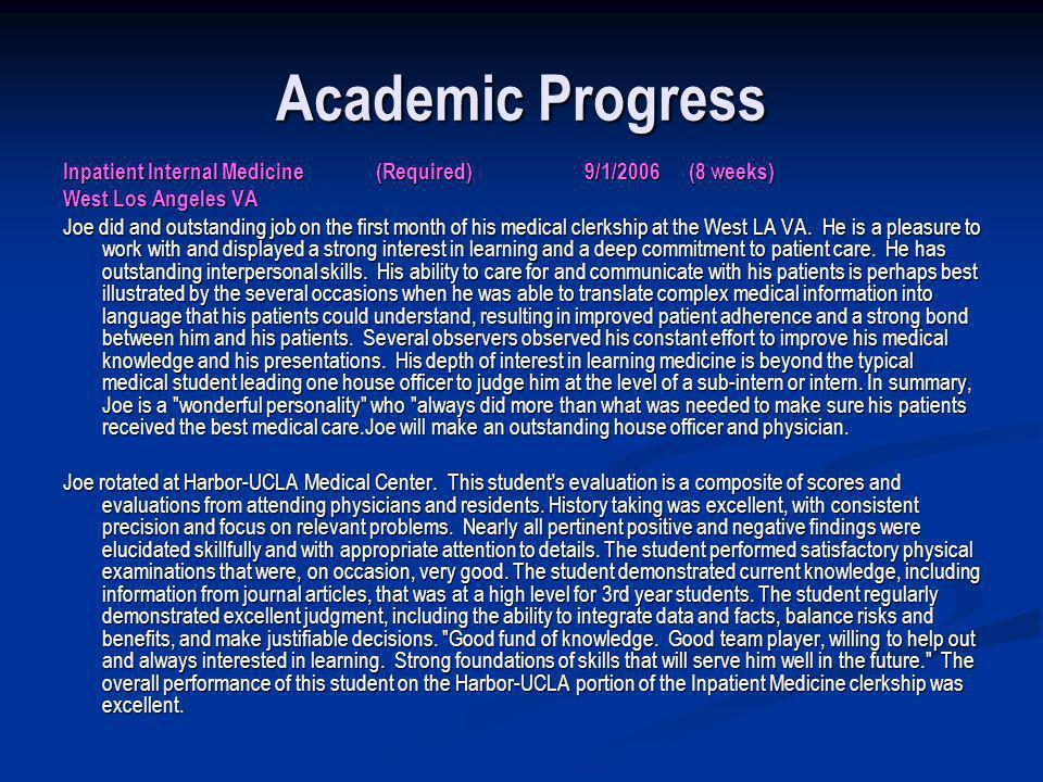 Academic Progress Inpatient Internal Medicine (Required) 9/1/2006 (8 weeks) West Los Angeles VA.