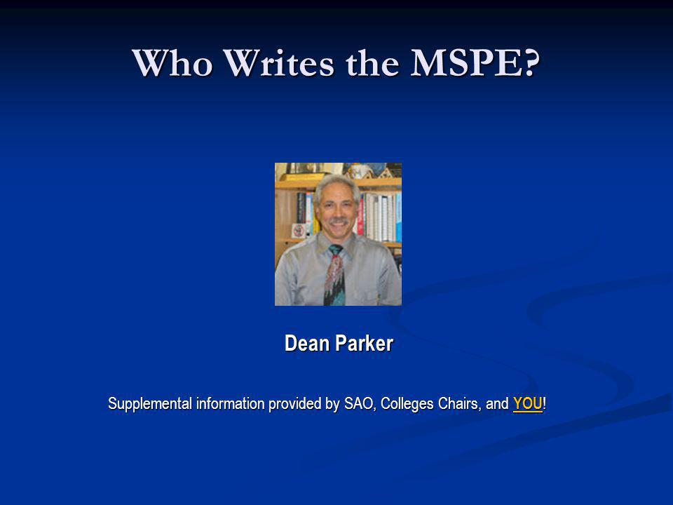 Who Writes the MSPE Dean Parker