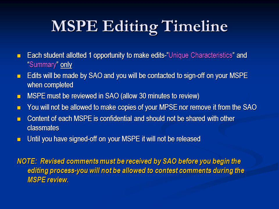 MSPE Editing Timeline Each student allotted 1 opportunity to make edits- Unique Characteristics and Summary only.