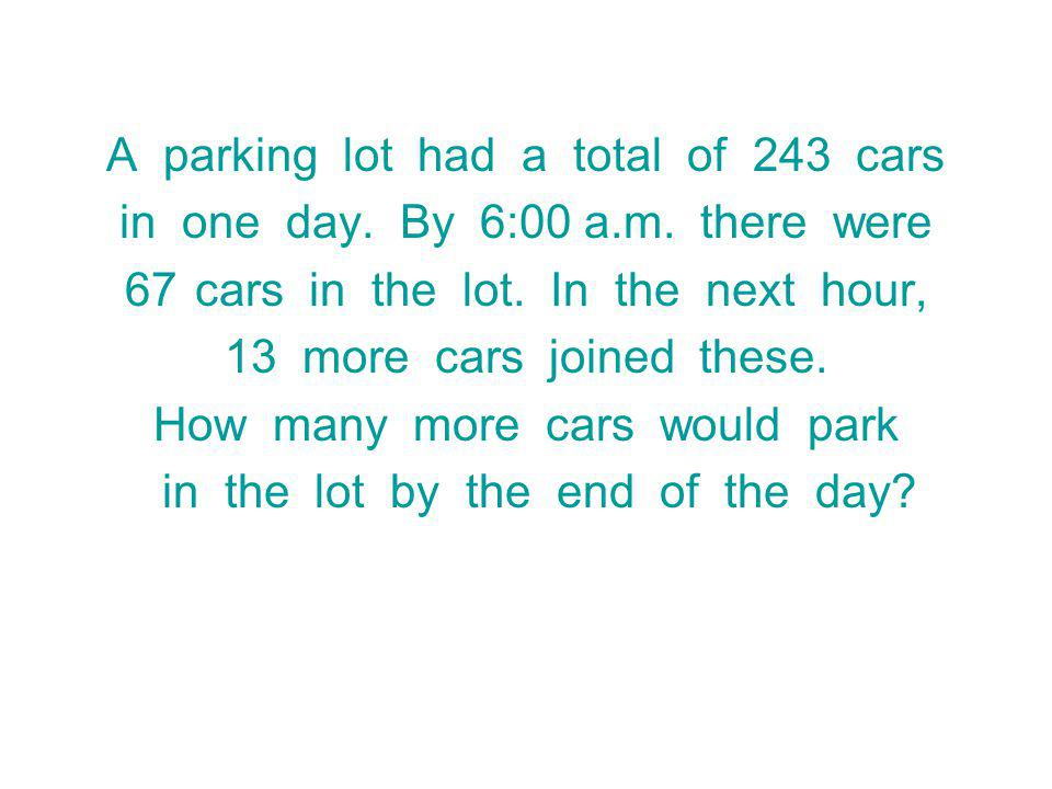 A parking lot had a total of 243 cars