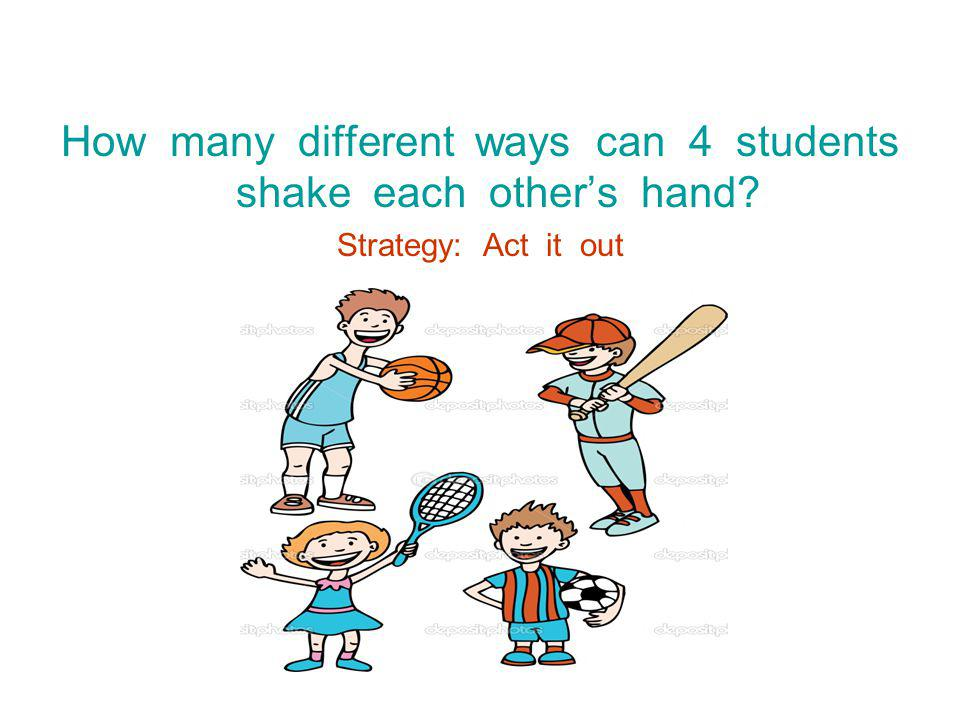 How many different ways can 4 students shake each other's hand