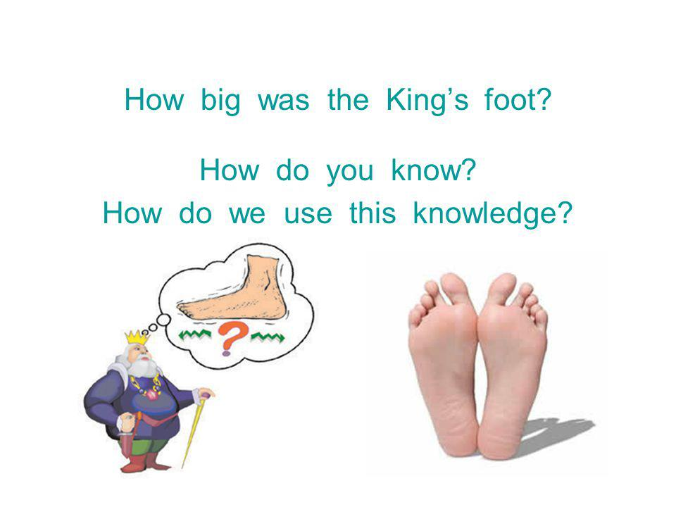 How big was the King's foot How do you know