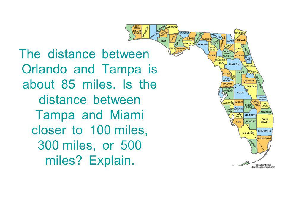 The distance between Orlando and Tampa is about 85 miles