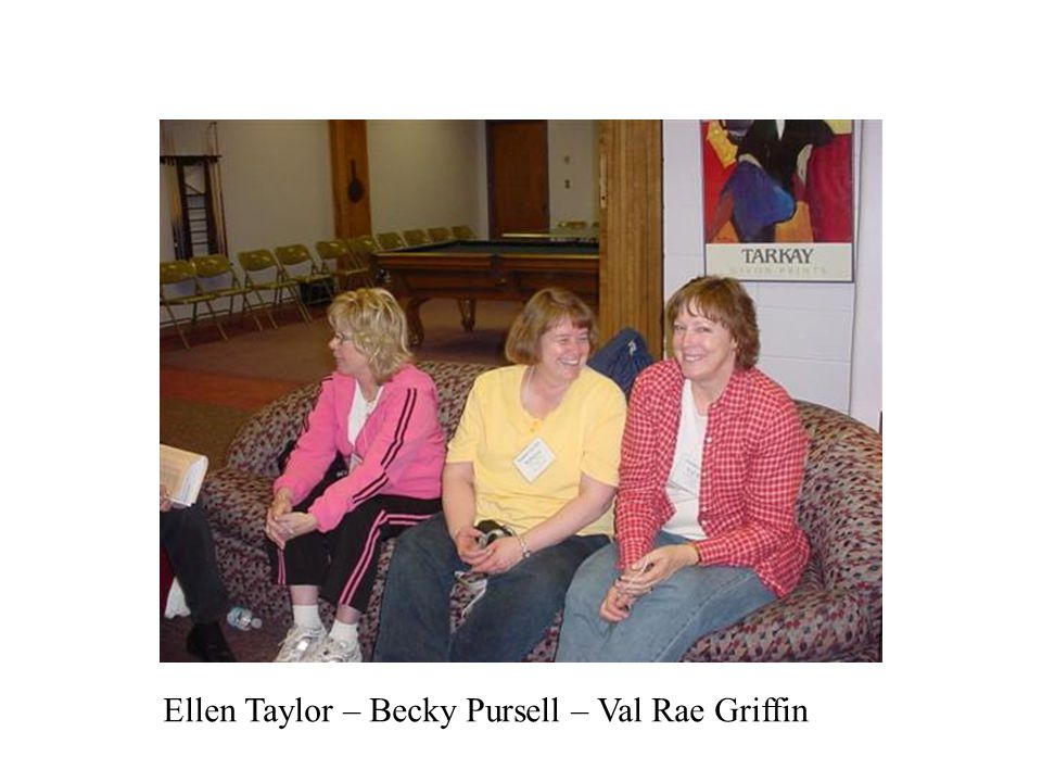 Ellen Taylor – Becky Pursell – Val Rae Griffin