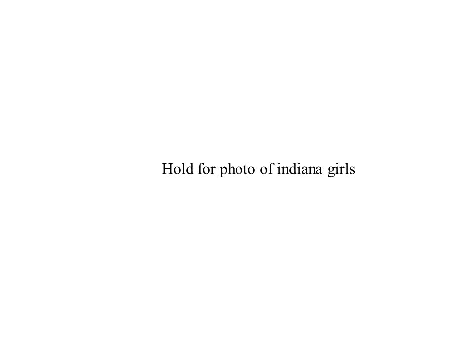 Hold for photo of indiana girls