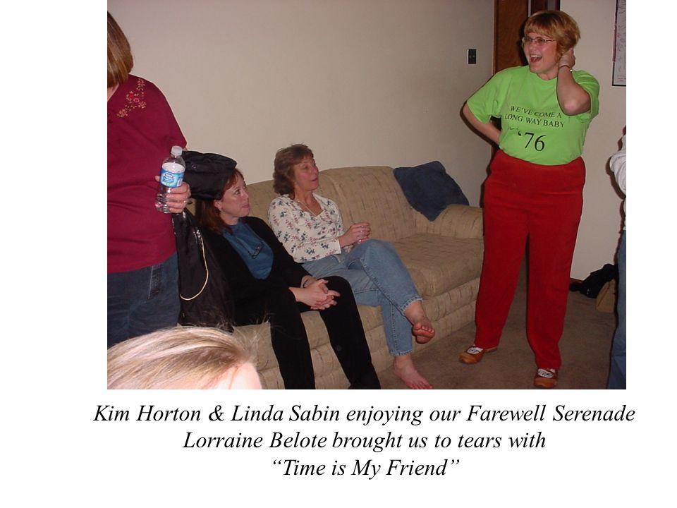 Kim Horton & Linda Sabin enjoying our Farewell Serenade