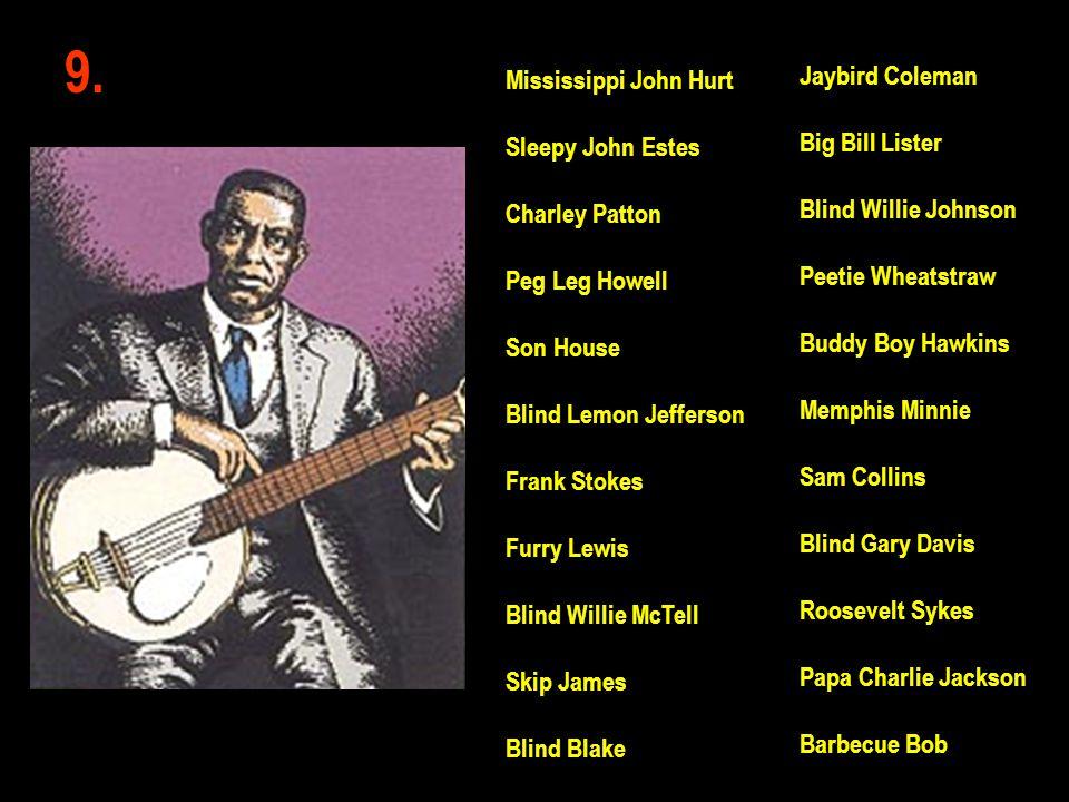 9. Jaybird Coleman Mississippi John Hurt Big Bill Lister