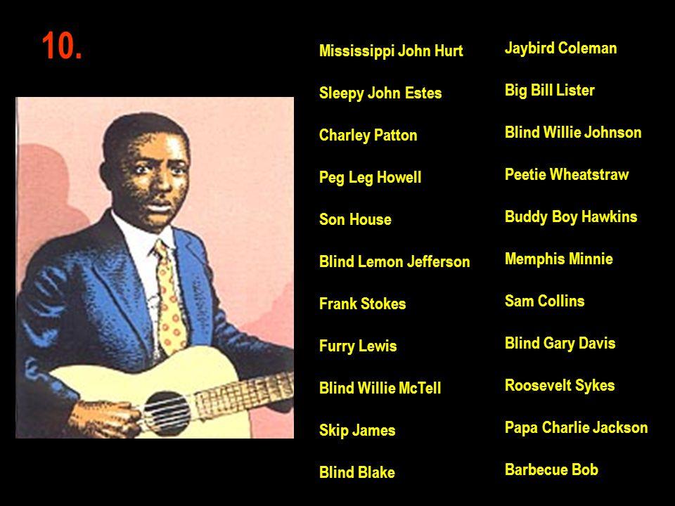 10. Jaybird Coleman Mississippi John Hurt Big Bill Lister
