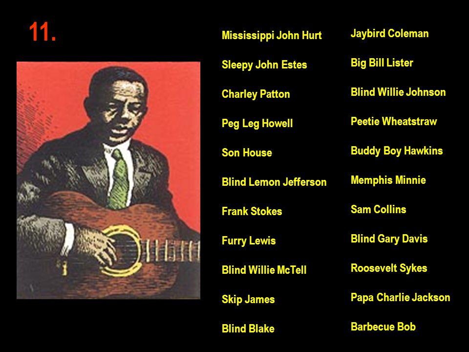 11. Jaybird Coleman Mississippi John Hurt Big Bill Lister