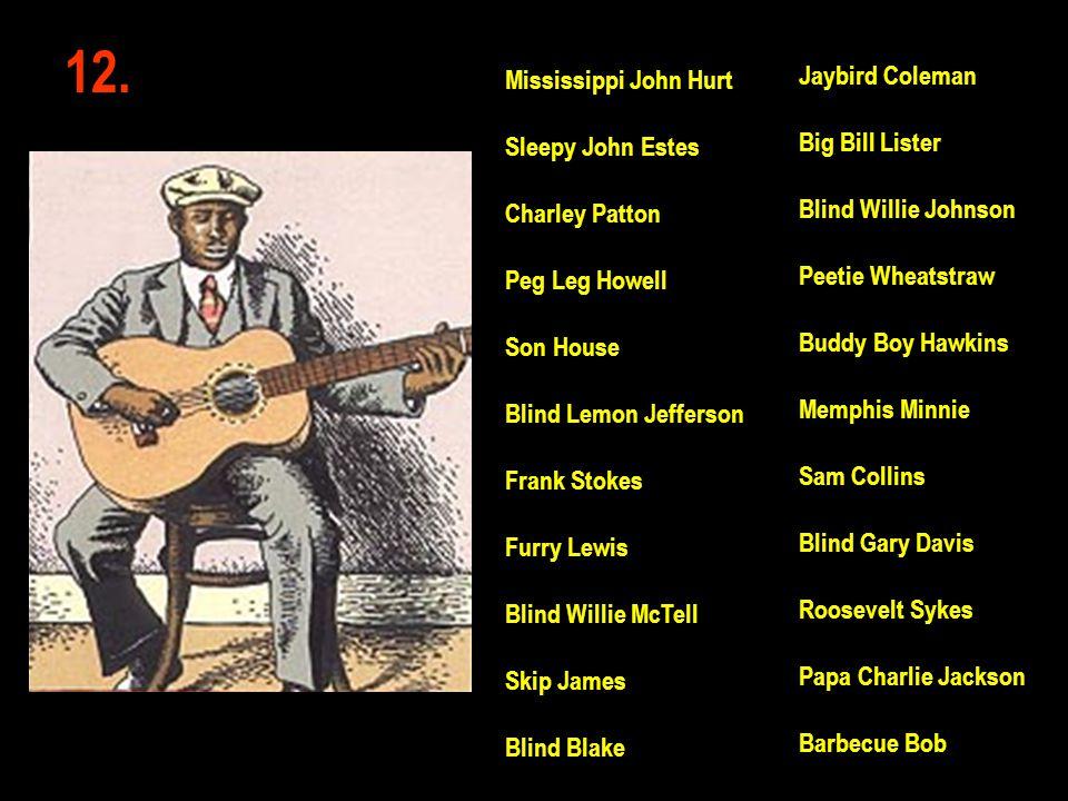 12. Jaybird Coleman Mississippi John Hurt Big Bill Lister