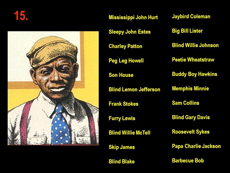 15. Jaybird Coleman Mississippi John Hurt Big Bill Lister