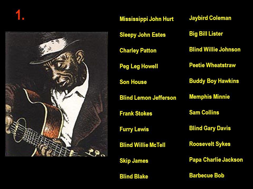 1. Jaybird Coleman Mississippi John Hurt Big Bill Lister