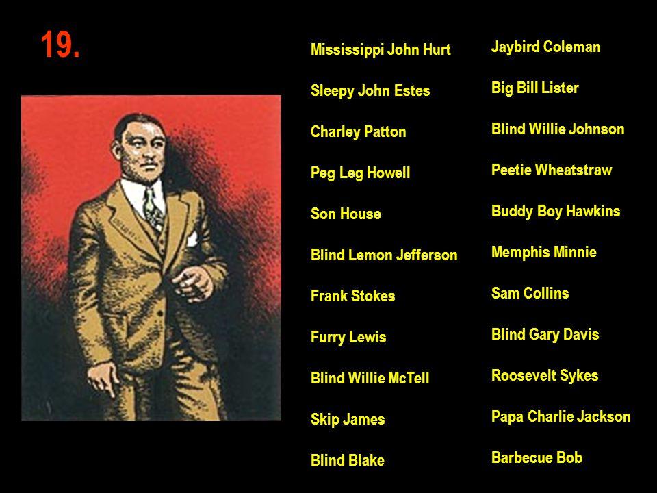 19. Jaybird Coleman Mississippi John Hurt Big Bill Lister