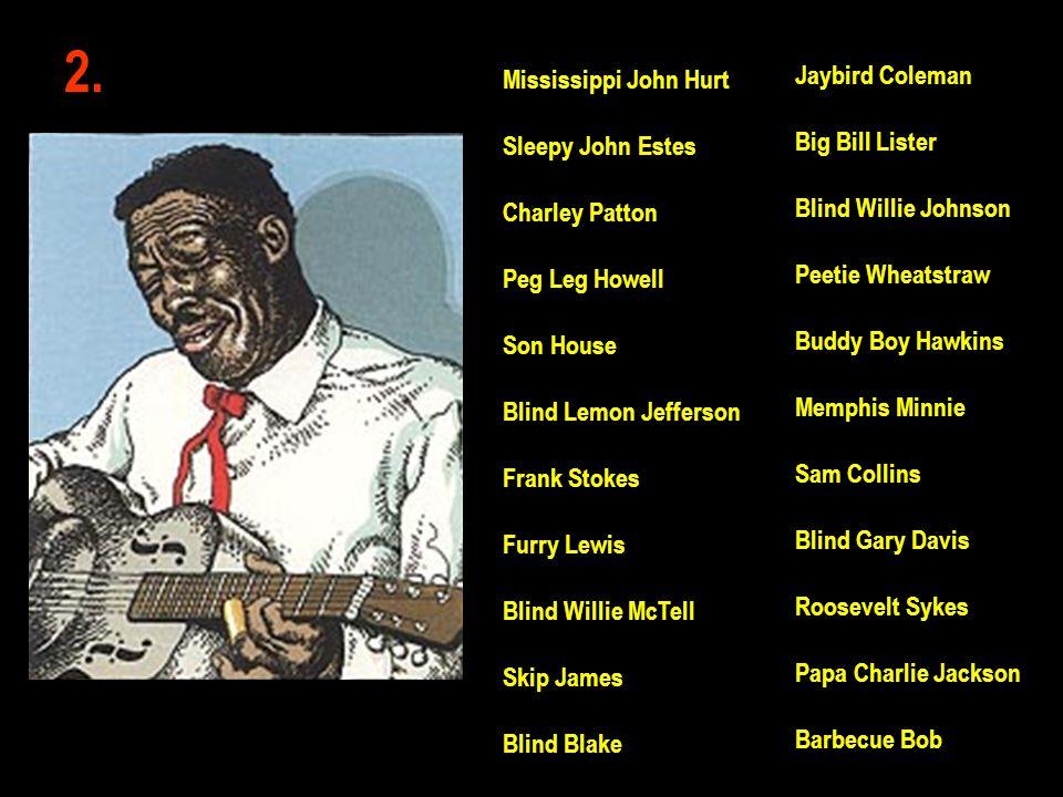 2. Jaybird Coleman Mississippi John Hurt Big Bill Lister