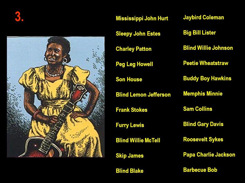 3. Jaybird Coleman Mississippi John Hurt Big Bill Lister