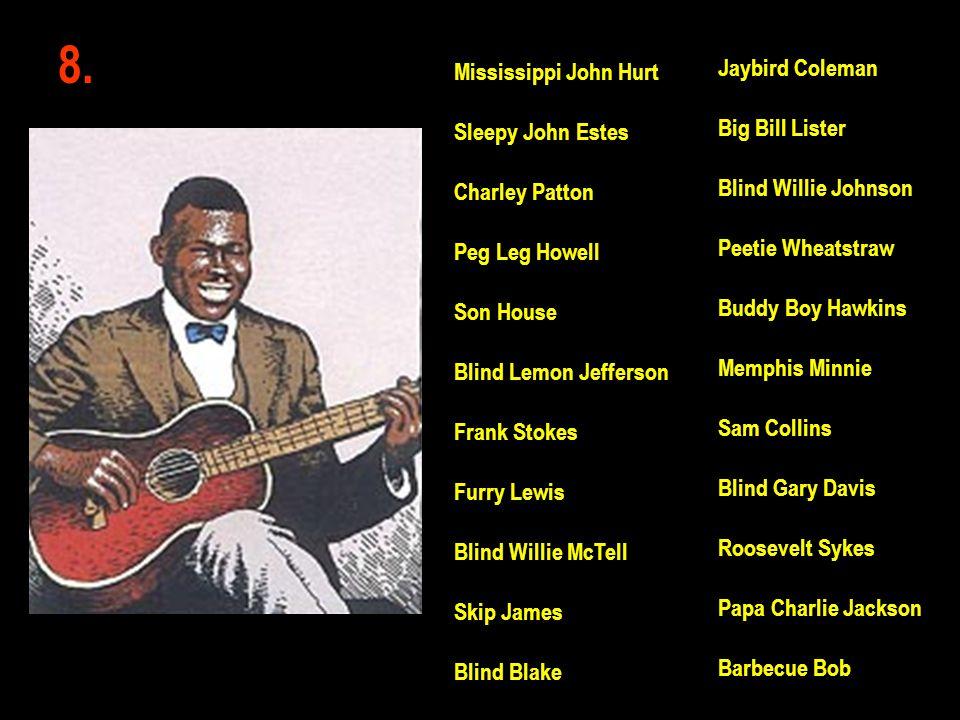 8. Jaybird Coleman Mississippi John Hurt Big Bill Lister