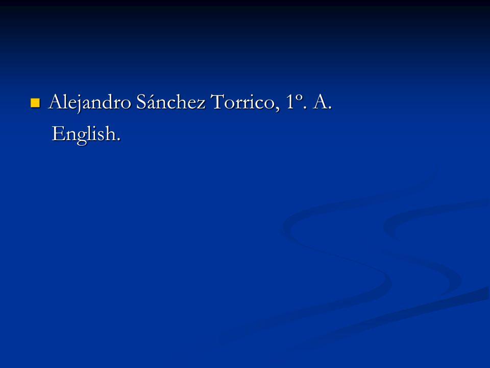 Alejandro Sánchez Torrico, 1º. A.