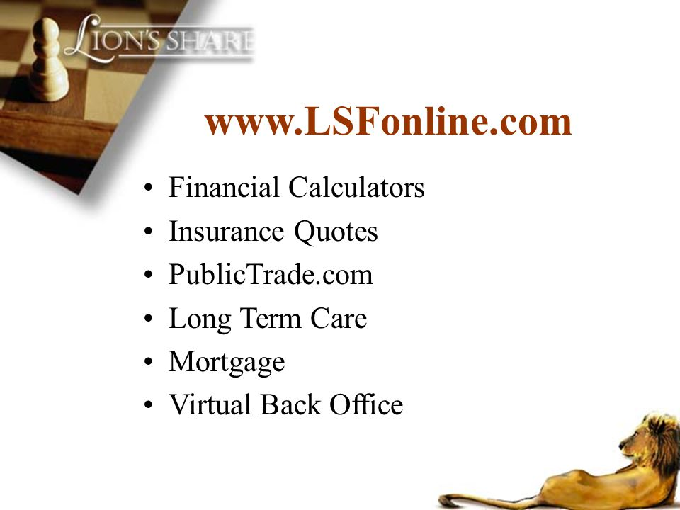 www.LSFonline.com Financial Calculators Insurance Quotes