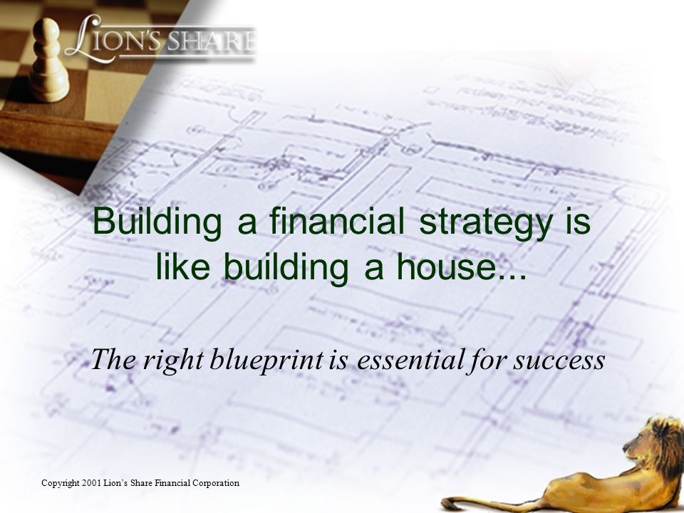 Building a financial strategy is like building a house...