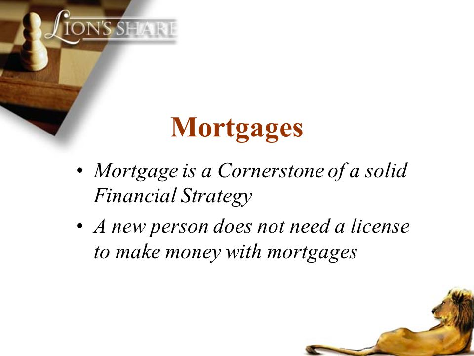 Mortgages Mortgage is a Cornerstone of a solid Financial Strategy