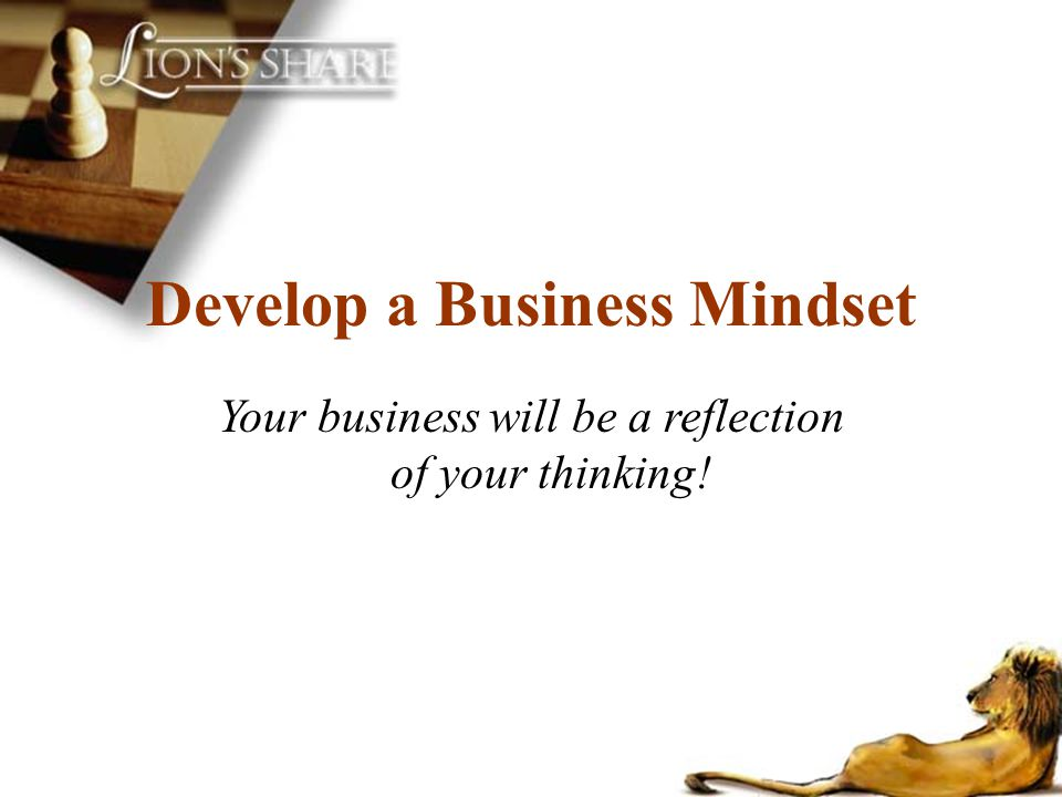 Develop a Business Mindset