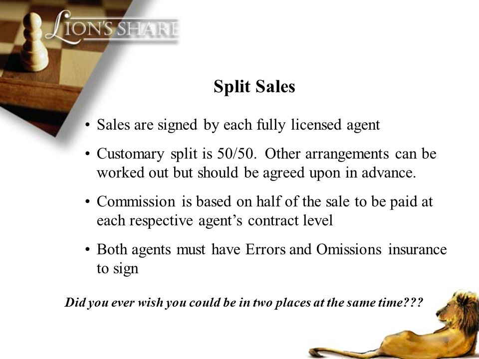 Split Sales Sales are signed by each fully licensed agent
