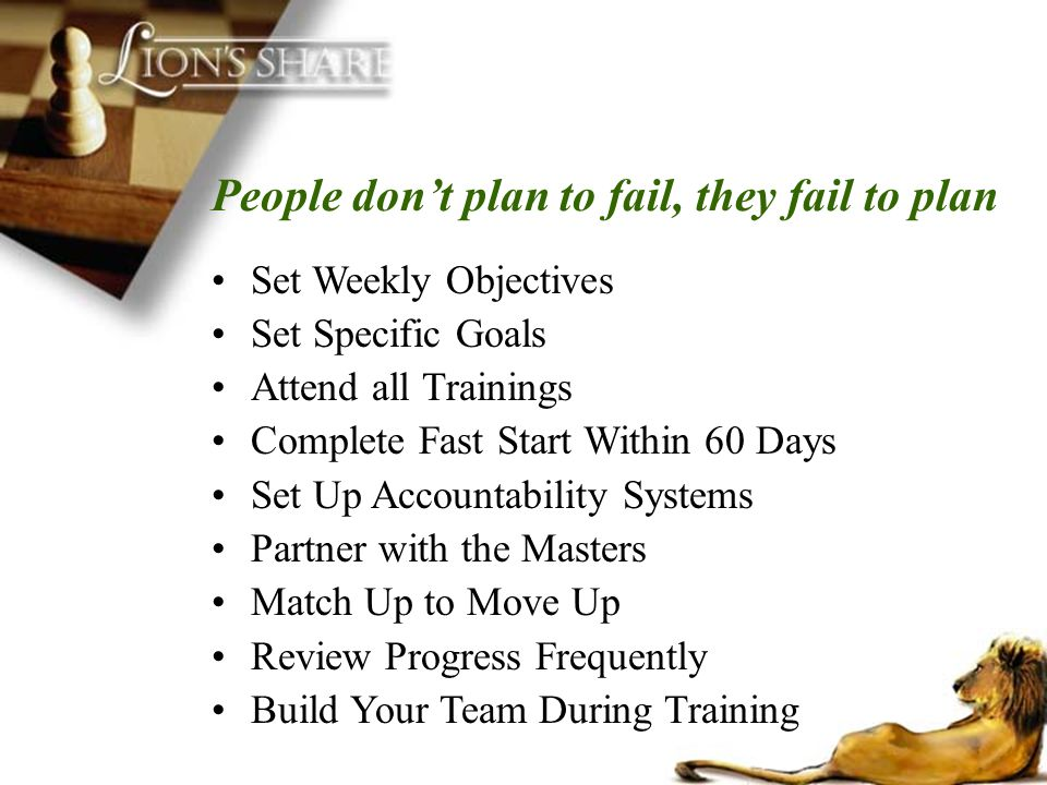 People don't plan to fail, they fail to plan