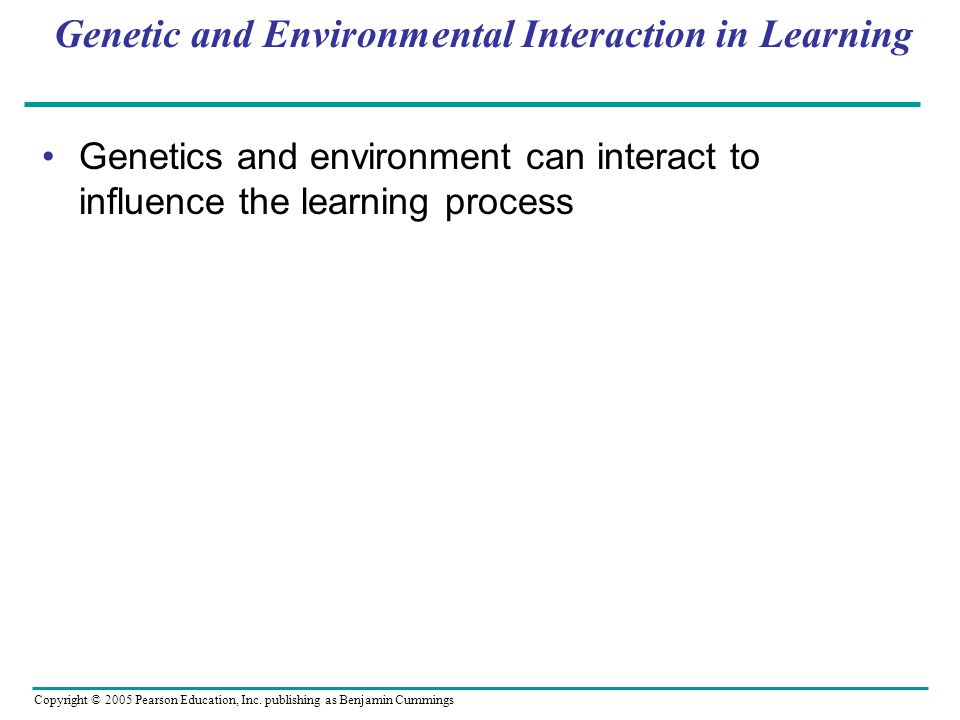 Genetic and Environmental Interaction in Learning